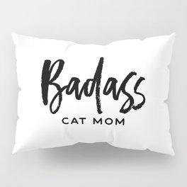 Badass cat mom Pillow Sham