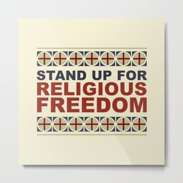 Stand Up For Religious Freedom Metal Print