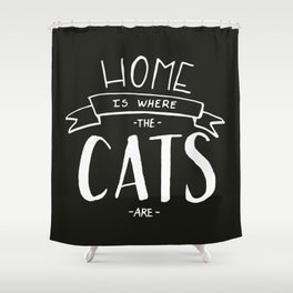 home is where the cats are black and white shower curtain