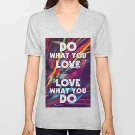 Do What You love | Love What You Do Unisex V-Neck