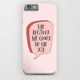 She Believed She Could So She Did inspirational quote typography for women iPhone Case
