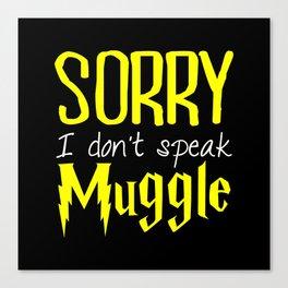 sorry i don't speak muggle. Canvas Print