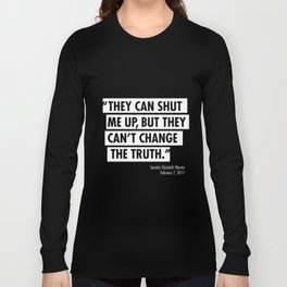 ...they can't change the truth Long Sleeve T-shirt