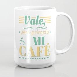 Ok, but first coffee (in Spanish) Mug