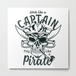 Play like a Pirate Metal Print