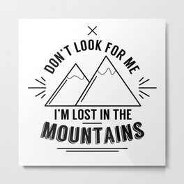 Lost In The Mountains Metal Print
