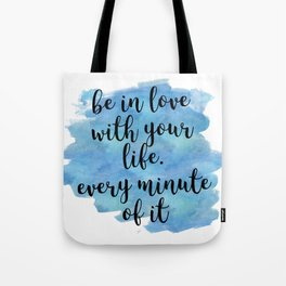 Be in love with your life - Jack Kerouac Tote Bag