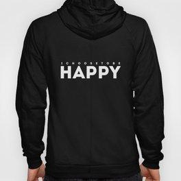 I Choose to be Happy (purple) Hoody