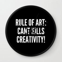 Rule of art Cant kills creativity Wall Clock