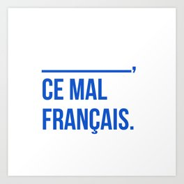 Ce mal français Art Print