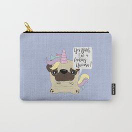Yes Bitch, I'm a fucking Unicorn! Carry-All Pouch
