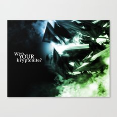 What's Your Kryptonite? Canvas Print