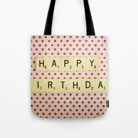 happy birthday Tote Bags featuring Happy Birthday by happeemonkee