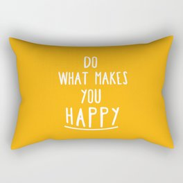 Do What Makes You Happy Rectangular Pillow