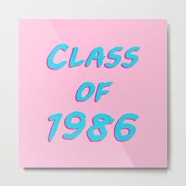 Class of 1986 Metal Print
