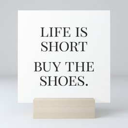Life is Short, Buy the Shoes, Fashion Quotes, Trending Now, Affiche Scandinave, Graphic Art Mini Art Print