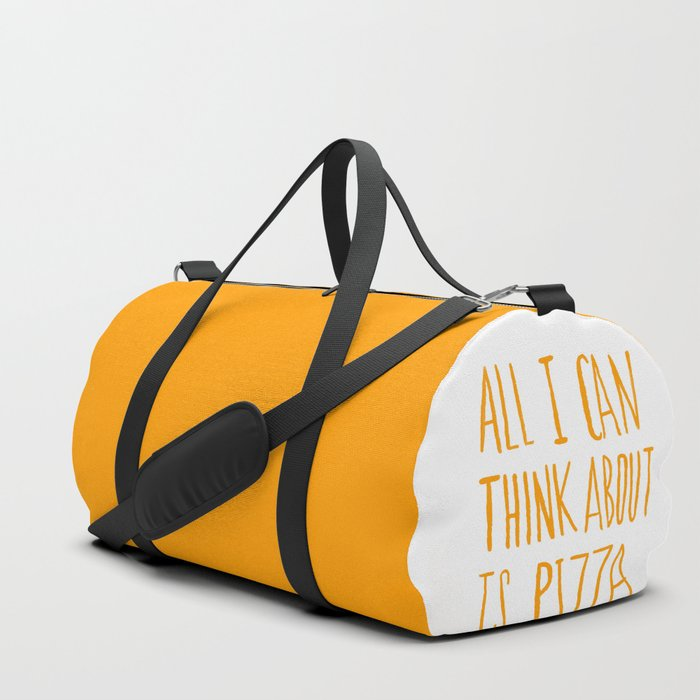 All I Can Think About Is Pizza Duffle Bag