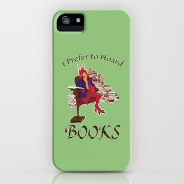 I Prefer to Hoard Books iPhone Case