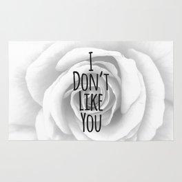 I Don't Like You Typography on Elegant Rose Rug