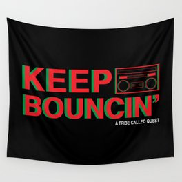KEEP BOUNCIN' - A TRIBE CALLED QUEST Wall Tapestry