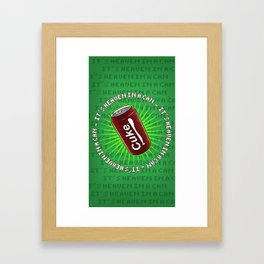It's Heaven in a Can Framed Art Print