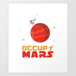 Occupy Mars Planets Galaxy Outerspace Rocketship Scientists Astronauts Gift Art Print