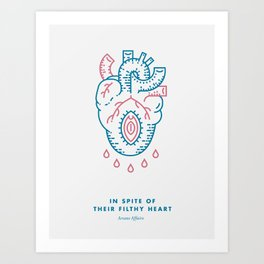 In Spite of Their Filthy Heart Art Print