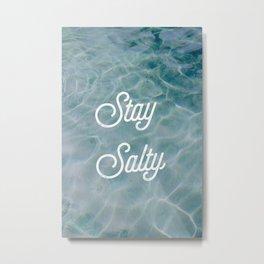 STAY SALTY Metal Print