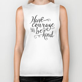 Have Courage and Be Kind (BW) Biker Tank