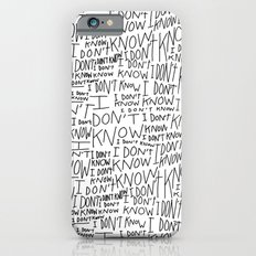 I Don't Know iPhone 6s Slim Case