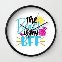 The beach is my BFF Wall Clock