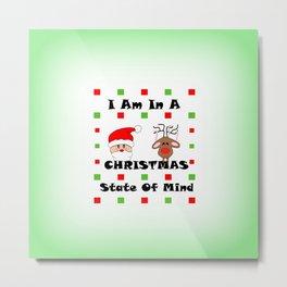 Christmas State Of Mind - Merry Christma Metal Print