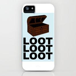 Loot Loot Loot iPhone Case