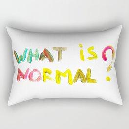 WHAT IS NORMAL? Rectangular Pillow