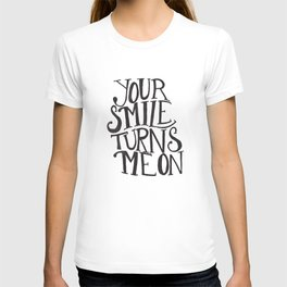 Your Smile Turns Me On T-shirt