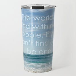 the world is filled with nice people Travel Mug