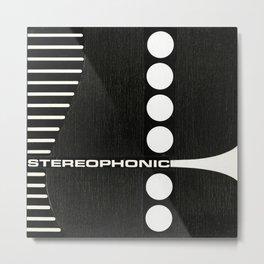 STEREOPHONIC Metal Print