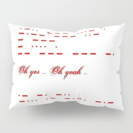 Give me morse in red Pillow Sham