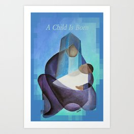A Child Is Born Christmas Greeting  Art Print