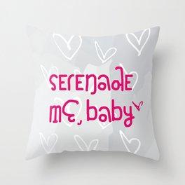 Serenade Me, Baby Throw Pillow