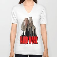 work hard V-neck T-shirts featuring WORK HARD  by Robleedesigns