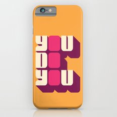You Do You Slim Case iPhone 6s