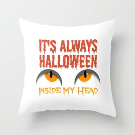 It's Aways Halloween Inside My Head Throw Pillow