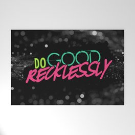 Do Good Recklessly Welcome Mat