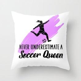 never underestimate a soccer queen Throw Pillow