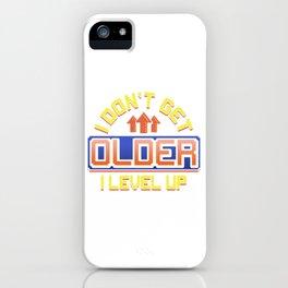 I Don't Get Older I Level Up Gamer Birthday Gaming iPhone Case
