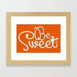 Be Sweet Shit Bag Framed Art Print