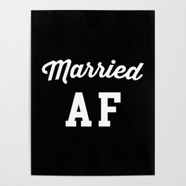 Married AF Funny Quote Poster