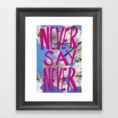 NEVER SAY NEVER Framed Art Print