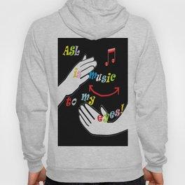 ASL is Music to my Eyes Hoody